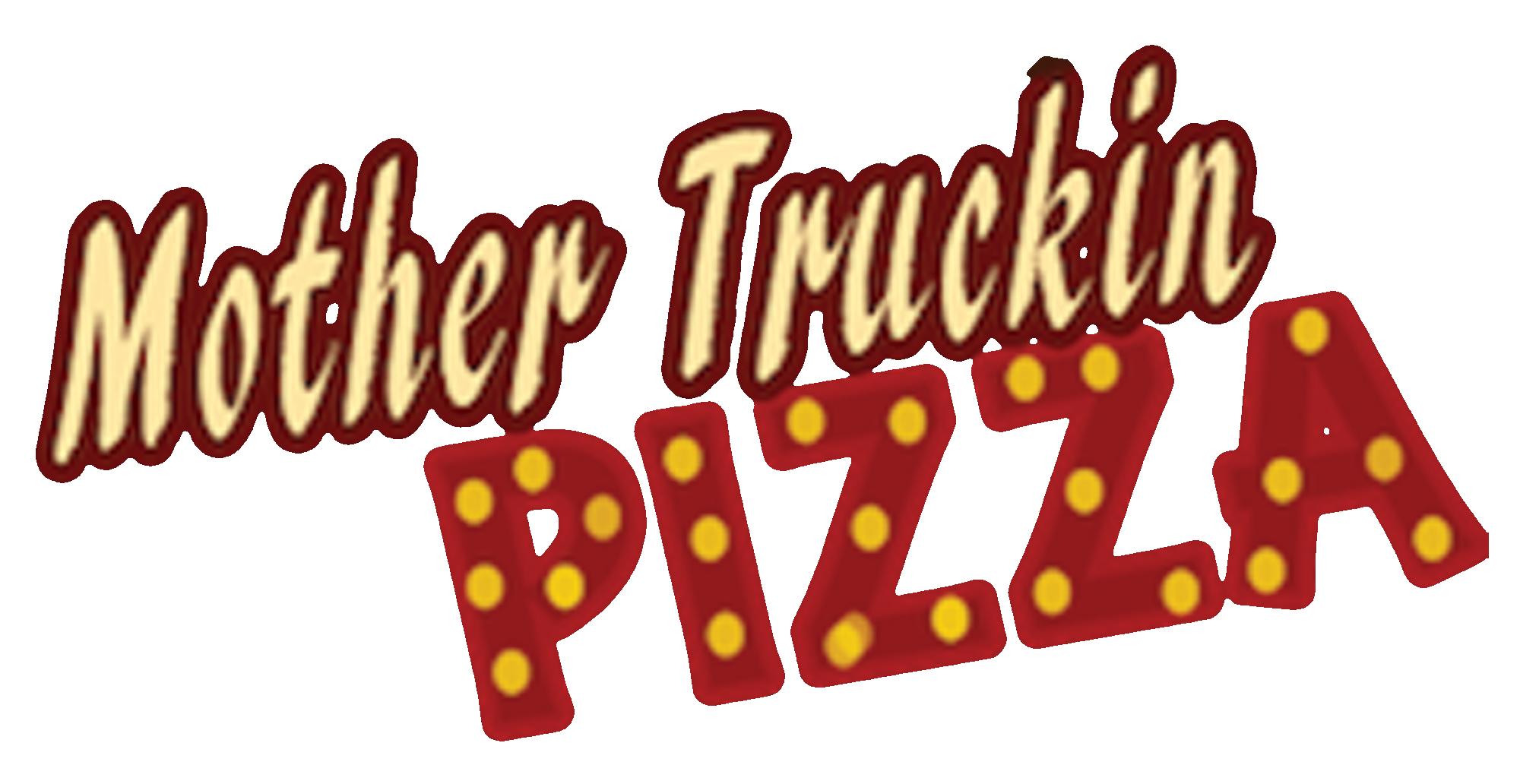 Mother Truckin' Pizza